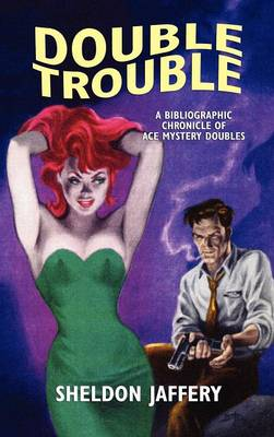 Double Trouble: A Bibliographic Chronicle of Ace Mystery Doubles (Hardback)