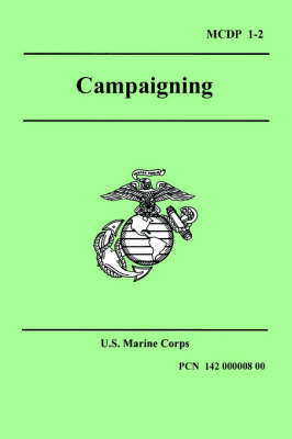 Campaigning (Marine Corps Doctrinal Publication 1-2) (Paperback)