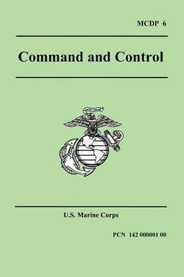 Command and Control (Marine Corps Doctrinal Publication 6) (Paperback)