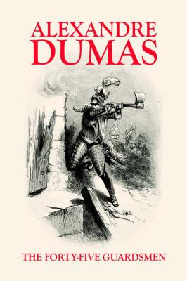 The Forty-Five Guardsmen (Paperback)
