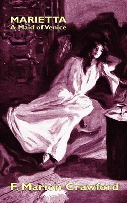 Marietta: A Maid of Venice (Hardback)