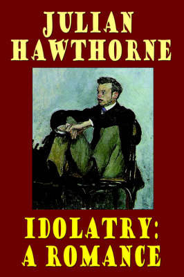 Idolatry: A Romance (Hardback)
