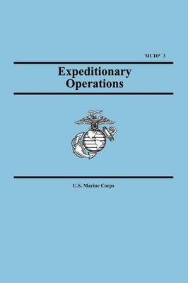 Expeditionary Operations (Marine Corps Doctrinal Publication 3) (Paperback)