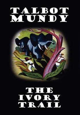 The Ivory Trail (Hardback)