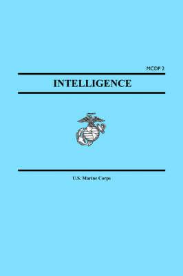 Intelligence (Marine Corps Doctrinal Publication McDp 2) (Paperback)