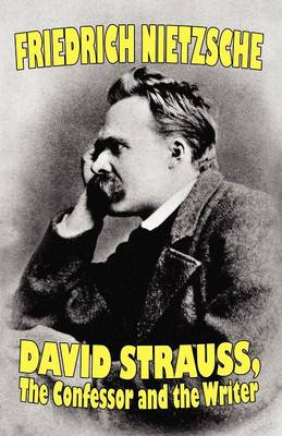 David Strauss, the Confessor and the Writer (Paperback)