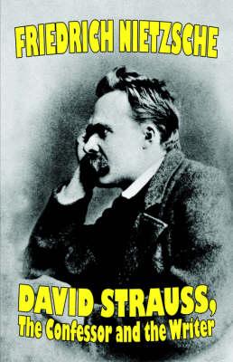 David Strauss, the Confessor and the Writer (Hardback)