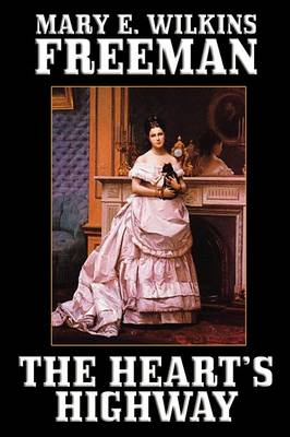 The Heart's Highway: A Romance of Virginia in the Seventeenth Century (Paperback)