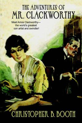 Pulp Classics: The Adventures of Mr. Clackworthy (Paperback)
