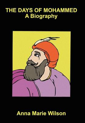 The Days of Mohammed: A Biography (Hardback)