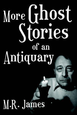 More Ghost Stories of an Antiquary (Paperback)