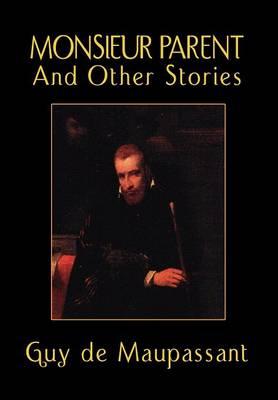 Monsieur Parent and Other Stories (Hardback)