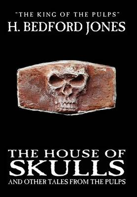 The House of Skulls and Other Tales from the Pulps (Hardback)