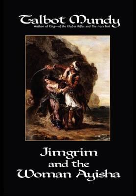 Jimgrim and the Woman Ayisha (Hardback)