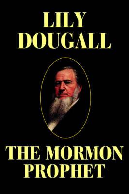 The Mormon Prophet (Paperback)