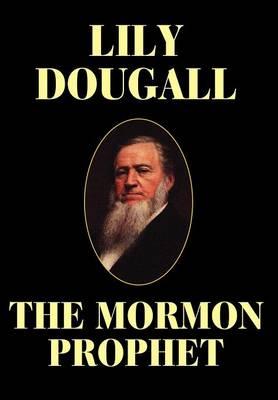 The Mormon Prophet (Hardback)