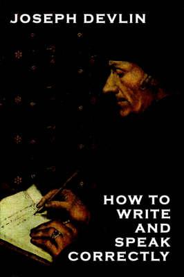 How to Write and Speak Correctly (Hardback)