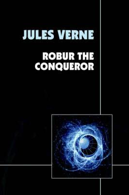Robur the Conqueror (Hardback)