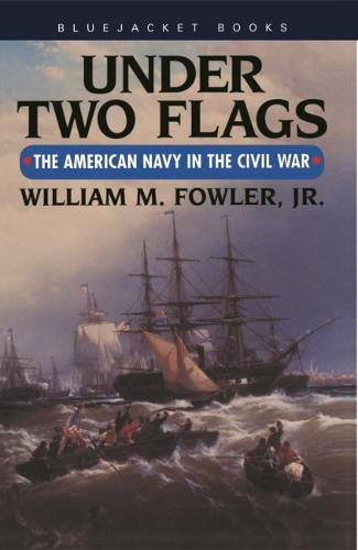 Under Two Flags: The American Navy in the Civil War (Paperback)