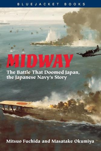 Midway: The Battle That Doomed Japan, the Japanese Navy's Story - Bluejacket Books (Paperback)