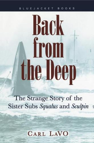 Back from the Deep: The Strange Story of the Sister Subs Squalus and Sculpin (Paperback)