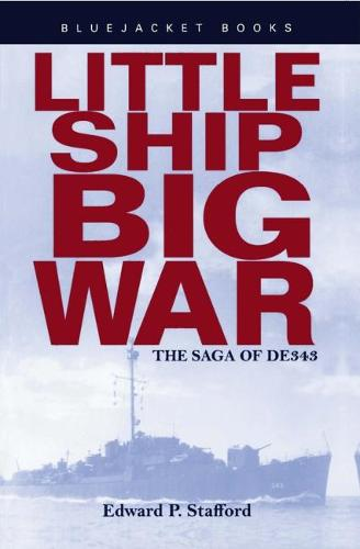 Little Ship, Big War: The Saga of DE343 (Paperback)