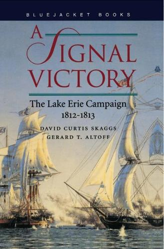 A Signal Victory: The Lake Erie Campaign, 1812-1813 (Paperback)