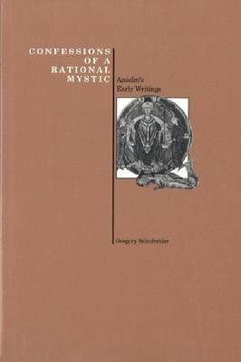 Confessions of a Rational Mystic: Anselm's Early Writings (Paperback)