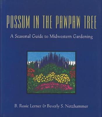 Possum in the Pawpaw Tree: A Seasonal Guide to Midwestern Gardening (Hardback)