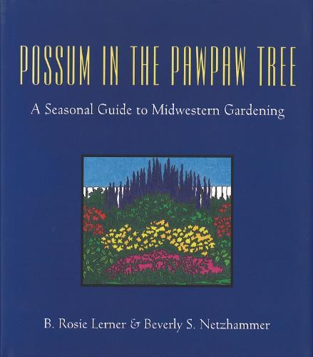Possum in the Pawpaw Tree: Seasonal Guide to Midwestern Gardening (Paperback)
