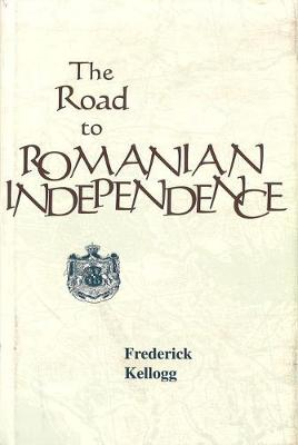 The Road to Romanian Independence (Hardback)