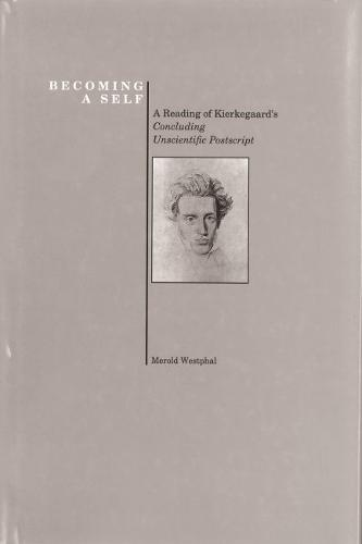 """Becoming a Self: Reading of Kierkegaard's """"""""Concluding Unscientific Postscript - History of Philosophy (Paperback)"""
