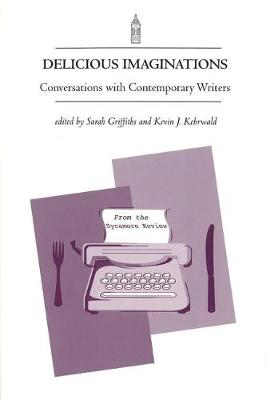 Delicious Imaginations: Conversations with Contemporary Writers - A NotaBell Book (Paperback)