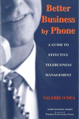Better Business by Phone: A Guide to Effective Telebusiness Management - Ichor Business Books (Paperback)