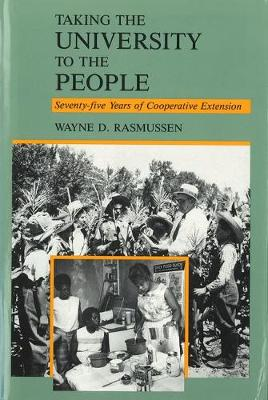 Taking the University to the People: Seventy-Five Years of Cooperative Extension (Hardback)