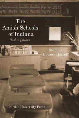The Amish School of Indiana: Faith in Education (Hardback)