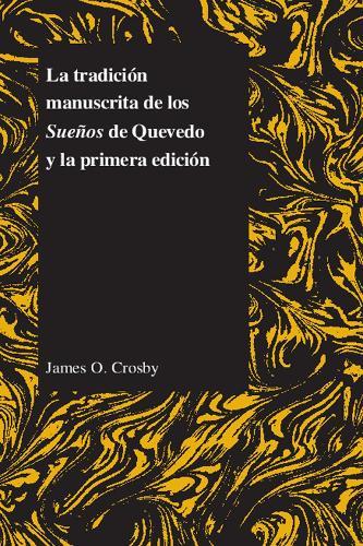 La Tradicion Manuscrita De Los Suenos De Quevedo Y La Primera Edicion (Paperback)