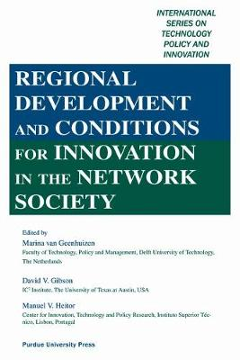 Regional Development and Conditions for Innovation in the Network Society - International Series on Technology Policy and Innovation (Hardback)