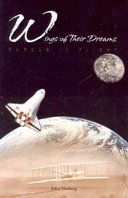 Wings of Their Dreams: Purdue in Flight (Hardback)