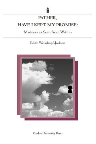Father, Have I Kept My Promise?: Madness as Seen from Within (Hardback)