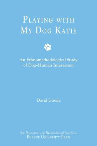 Playing with My Dog, Kate: An Ethnomethodological Study of Canine-human Interaction (Hardback)