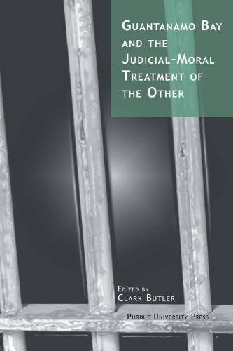 Guantanamo Bay and the Judicial-moral Treatment of the Other (Paperback)