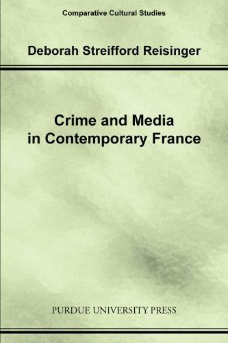 Crime and Media in Contemporary France - Comparative Cultural Studies (Paperback)