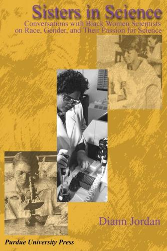 Sisters in Science: Conversations with Black Women Scientists on Race, Gender, and Their Passion for Science (Paperback)