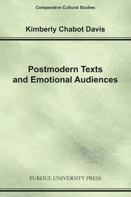 Postmodern Texts and Emotional Audiences: Identity and the Politics of Feeling (Paperback)
