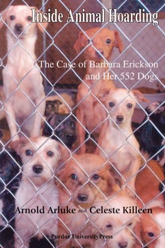 Inside Animal Hoarding: The Story of Barbara Erickson and Her 552 Dogs (Paperback)