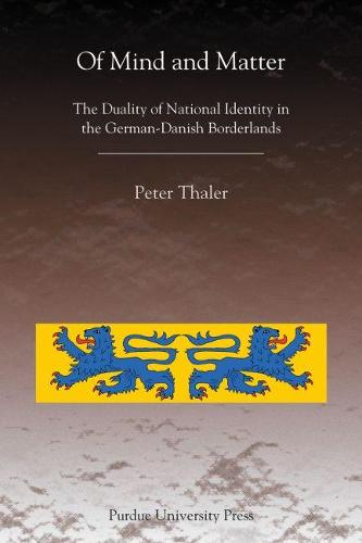 Of Mind and Matter: The Duality of National Identity in the German-Danish Borderlands (Paperback)