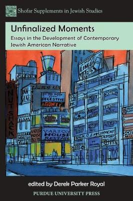 Unfinalized Moments: Essays in the Development of Contemporary Jewish American Narrative (Paperback)