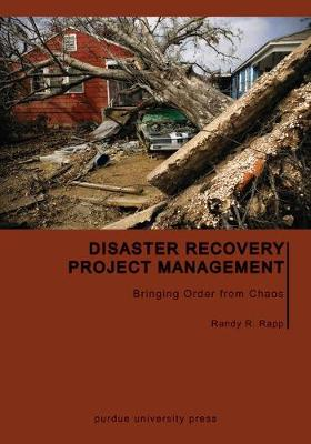 Disaster Recovery Project Management: Bringing Order from Chaos (Hardback)