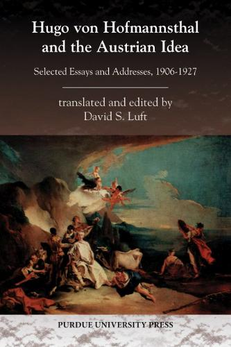 Hugo von Hofmannsthal and the Austrian Ideal: Selected Essays and Addresses, 1906-1027 (Paperback)